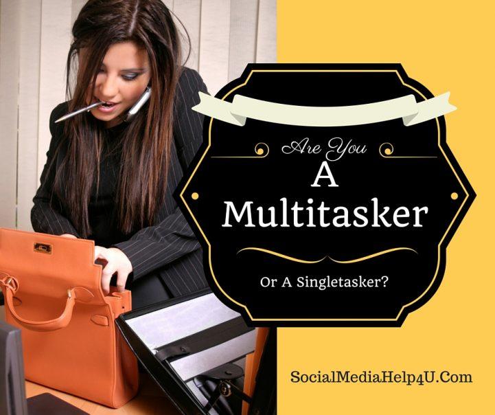 Are You A Multitasker or a Singletasker?