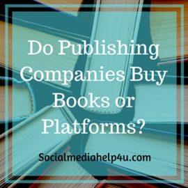Do Publishing Companies Buy Books or Platforms?