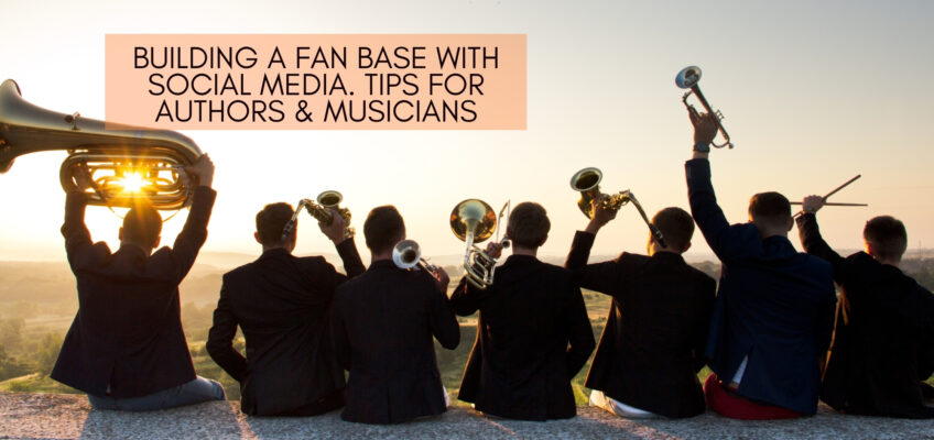 Building A Fan base With Social Media. Tips For Authors & Musicians