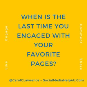 When is the last time you engaged with your favorite pages-