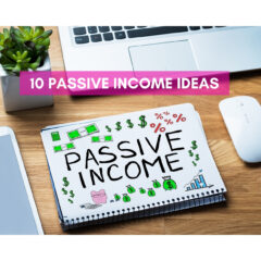 10 Passive Income Ideas