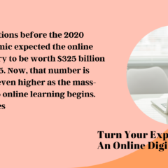 Turn Your Expertise Into An Online Course!